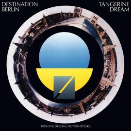 Destination Berlin (From The Original Motion Picture) - Tangerine Dream