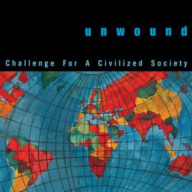 Challenge For A Civilized Society - Unwound