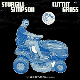 Cuttin Grass - Vol. 2 (The Cowboy Arms Sessions) - Sturgill Simpson