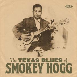 The Texas Blues Of Smokey Hogg - Smokey Hogg