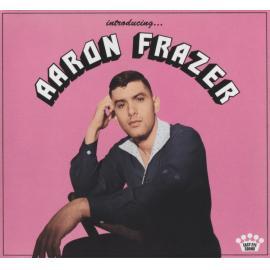 Introducing..... - Aaron Frazer