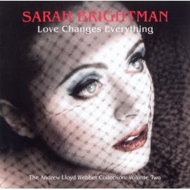Love Changes Everything (The Andrew Lloyd Webber Collection: Volume Two) - Sarah Brightman