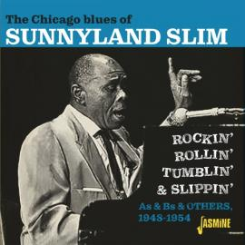 The Chicago Blues Of Sunnyland Slim - Rockin', Rollin', Tumblin' & Slippin' - Sunnyland Slim