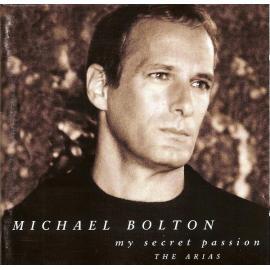 My Secret Passion (The Arias) - Michael Bolton