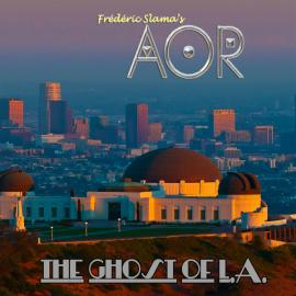 The Ghost Of L.A. - AOR