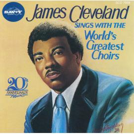 James Cleveland Sings With The World's Greatest Choirs - Rev. James Cleveland