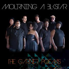 The Garner Poems - Mourning (A) Blkstar