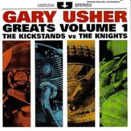 Gary Usher Greats Volume 1 - The Kickstands