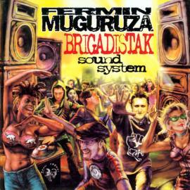 Brigadistak Sound System - Fermin Muguruza