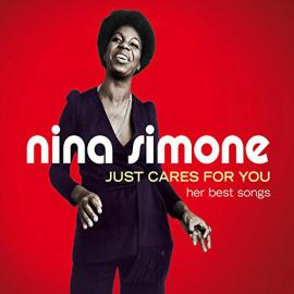 Just Cares For You - Her Best Songs - Nina Simone