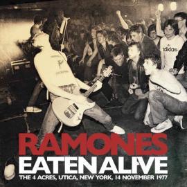 Eaten Alive - The 4 Acres, Utica, New York, 14 November 1977 - Ramones