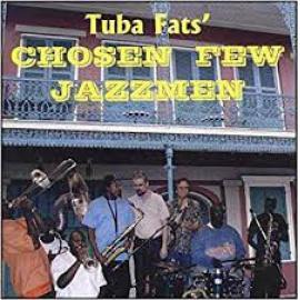 Tuba Fats' Chosen Few Jazzmen - Tuba Fats' Chosen Few Jazzmen