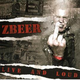 Live And Loud - Zbeer