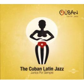 Juntos Por Siempre - The Cuban Latin Jazz