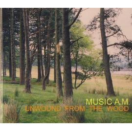 Unwound From The Wood - Music AM
