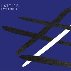 Lattice - Dave Rempis