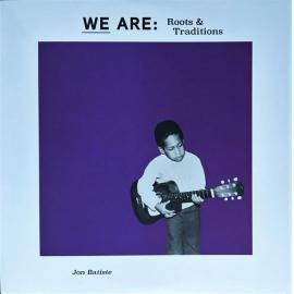 We Are: Roots & Traditions - Jonathan Batiste