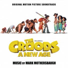 The Croods: A New Age (Original Motion Picture Soundtrack) - Mark Mothersbaugh