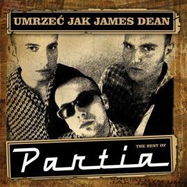 Umrzeć Jak James Dean - The Best Of Partia - Partia