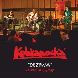 """""""Drzewa"""" Koncert Akustyczny - Kobranocka"""
