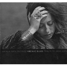 Kozmic Blues: Tribute To Janis Joplin - Natalia Przybysz