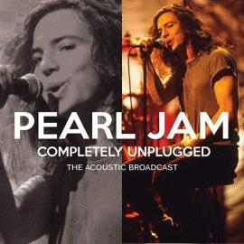 Completely Unplugged - The Acoustic Broadcast - Pearl Jam