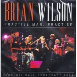 Practise, Man Practise - Carnegie Hall Broadcast 2004 - Brian Wilson