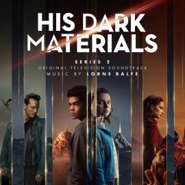 His Dark Materials - Series 2 (Original Television Soundtrack) - Lorne Balfe