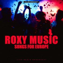 Songs For Europe (Live Radio Broadcast) - Roxy Music