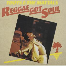 Reggae Got Soul - Toots & The Maytals