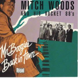 Mr. Boogie's Back In Town - Mitch Woods And His Rocket 88's