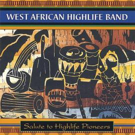 Salute To Highlife Pioneers - West African Highlife Band