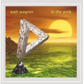 In The Pink - Music Of Pink Floyd - Walt Wagner