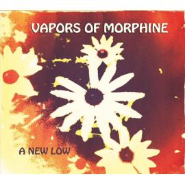 A New Low - Vapors of Morphine