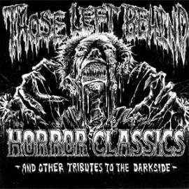 Horror Classics And Other Tributes To The Darkside - Those Left Behind
