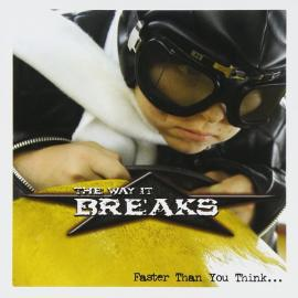 Faster Than You Think - The Way It Breaks