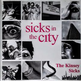 Sicks In The City - The Kinsey Sicks