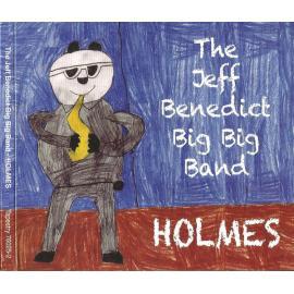 Holmes - The Jeff Benedict Big Big Band