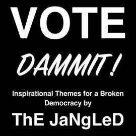 Vote Dammit! - ThE JaNgLeD