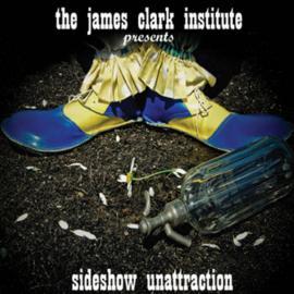Sidewhow Unattraction - The James Clark Institute