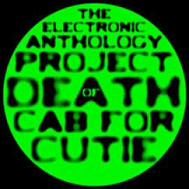 The Electronic Anthology Project Of Death Cab For Cutie - Electronic Anthology Project