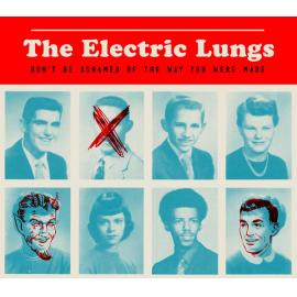 Don't Be Ashamed Of The Way You Were Made - The Electric Lungs