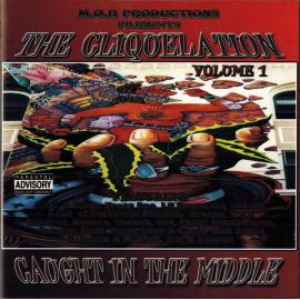 M.O.B. Productions Presents The Cliquelation Vol.1  (Caught In The Middle) - Various Production