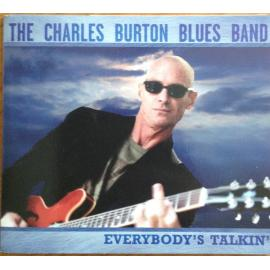Everybody's Talkin' - The Charles Burton Blues Band