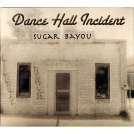 Dance Hall Incident - Sugar Bayou