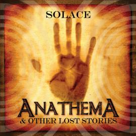 Anathema & Other Lost Stories - Solace