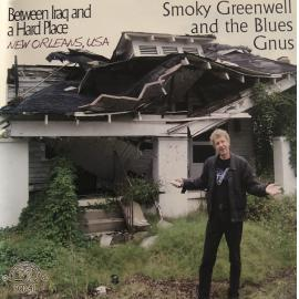 Between Iraq And A Hard Place New Orleansm USA - Smoky Greenwell & The Blues Gnus