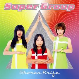 Super Group - Shonen Knife