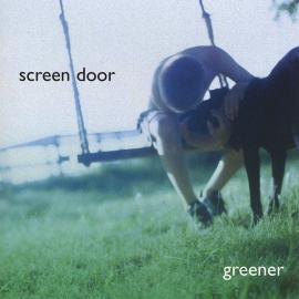 Greener - Screen Door