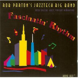Fascinatin' Rhythm - Rob Parton's Jazztech Big Band